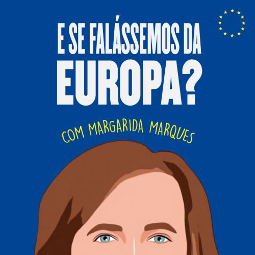 """Margarida Marques lan�a podcast """"E se fal�ssemos da Europa?"""""""